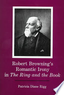 Robert Browning S Romantic Irony In The Ring And The Book