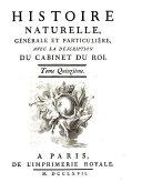 Histoire naturelle generale et particuliere avec la description du Cabinet du Roy