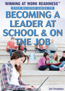 Step-by-Step Guide to Becoming a Leader at School & on the Job