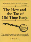 The How and the Tao of Old Time Banjo