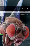 Oxford Bookworms Library: Stage 6: The Fly and Other Horror Stories