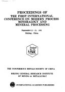 Proceedings of the first International Conference on Modern Process Mineralogy and Mineral Processing