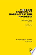 The Lozi Peoples of North-Western Rhodesia