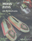 indian paths of pennsylvania paul a w wallace google books. Black Bedroom Furniture Sets. Home Design Ideas
