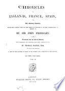 Chronicles Of England France Spain And The Adjoining Countries From The Latter Part Of The Reign Of Edward Ii To The Coronation Of Henry Iv