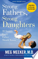 """Strong Fathers, Strong Daughters: 10 Secrets Every Father Should Know"" by Meg Meeker"