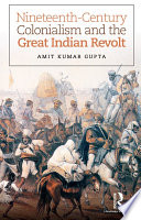 Nineteenth Century Colonialism And The Great Indian Revolt