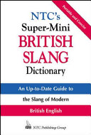 NTC's Super-Mini British Slang Dictionary