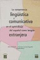 La competencia lingüística y comunicativa en el aprendizaje del español como lengua extranjera