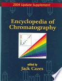 Encyclopedia of Chromatography 2004 Update Supplement Book