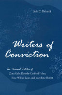 Writers of Conviction: The Personal Politics of Zona Gale, Dorothy ...