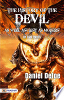 The History of the Devil  As Well Ancient As Modern