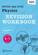 REVISE AQA GCSE Physics Higher Revision Workbook