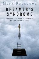 Dreamer s Syndrome