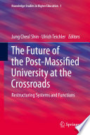 The Future Of The Post Massified University At The Crossroads