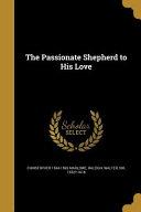 PASSIONATE SHEPHERD TO HIS LOV