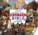 Your Every Day Read and Pray Bible for Kids Book PDF