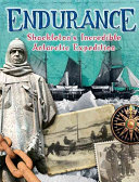 Endurance: Shackleton's Incredible Antarctic Expedition