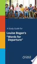 A Study Guide for Louise Bogan's 'Words for Departure'