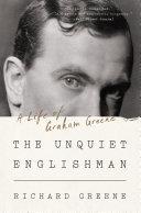 The Unquiet Englishman: A Life of Graham Greene Pdf/ePub eBook
