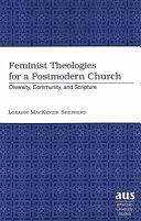 Feminist Theologies for a Postmodern Church