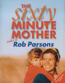 The Sixty Minute Mother