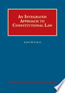 An Integrated Approach to Constitutional Law - CasebookPlus