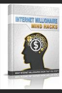 Internet Millionaire Mind Hacks