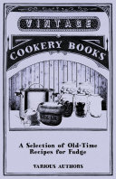 A Selection of Old Time Recipes for Fudge