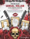 Female Serial Killer Coloring Book