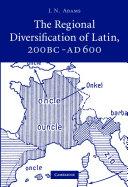 The Regional Diversification of Latin 200 BC - AD 600
