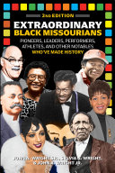 Extraordinary Black Missourians  Pioneers  Leaders  Performers  Athletes    Other Notables Who ve Made History  2nd Edition
