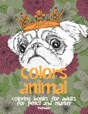 Mandala Coloring Books for Adults for Pencil and Marker - Colors Animal Pdf/ePub eBook