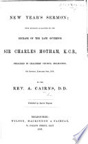 New Year s Sermon  with remarks suggested by the decease of     Sir Charles Hotham