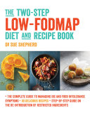 The Two Step Low FODMAP Diet and Recipe Book