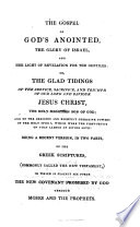 The Gospel Of God's Anointed The Glory Of Israel And The Light Of Revelation For The Gentiles Or The Glad Tidings Of The Service Sacrifice And Triumph Of Our Lord And Saviour Jesus Christ Being A Recent Version Of The Greek Scriptures Commonly Called The New Testament Translated By Alexander Greaves Pdf/ePub eBook