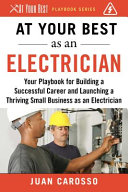 link to At your best as an electrician : your playbook for building a successful career and launching a thriving small business as an electrician in the TCC library catalog