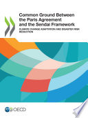 Common Ground Between The Paris Agreement And The Sendai Framework Climate Change Adaptation And Disaster Risk Reduction