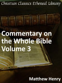 Commentary on the Whole Bible Volume III (Job to Song of Solomon)