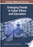 Emerging Trends in Cyber Ethics and Education Book