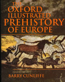 The Oxford Illustrated Prehistory of Europe Book