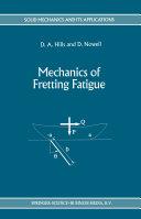 Mechanics of Fretting Fatigue