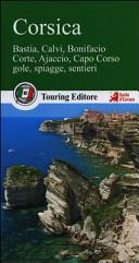 Guida Turistica Corsica. Bastia, Calvi, Bonifacio, Corte, Ajaccio, Capo Corso, gole, spiagge, sentieri Immagine Copertina