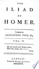 The Iliad of Homer  Translated by Alexander Pope  Esq   Vol  1     6