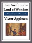 Tom Swift in the Land of Wonders [Pdf/ePub] eBook