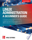 Linux Administration  A Beginner   s Guide  Eighth Edition