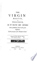 The Dramatic Works of Thomas Dekker  The virgin martir  by Philip Messenger and Thomas Deker  1622  Brittania s honor  1628  Londons tempe  Match mee in London  1631  The wonder of a kingdome  1636  The Sun s darling  by John Foard and Tho  Decker  1656  The witch of Edmonton  by William Rowley  Thomas Dekker  John Ford    c  1658