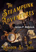 Pdf The Steampunk Adventures of Langdon St. Ives Telecharger