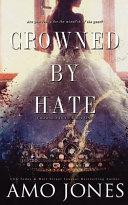 Crowned by Hate  Crowned  1