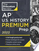 Princeton Review AP U  S  History Premium Prep 2022